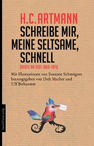 H.C. Artmann: Schreibe mir, meine Seltsame, schnell