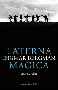 Ingmar Bergman: Laterna Magica