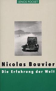 Nicolas Bouvier: Die Erfahrung der Welt