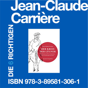 Jean-Claude Carrière: Der Kreis der Lügner