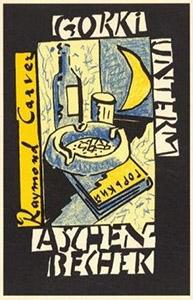 Raymond Carver: Gorki unterm Aschenbecher