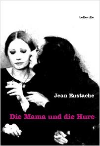 Jean Eustache: Die Mama und die Hure