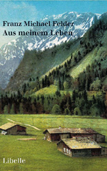 Franz Michael Felder: Aus meinem Leben