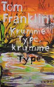 Tom Franklin: Krumme Type, krumme Type