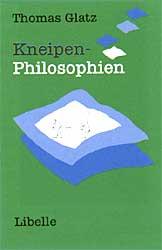Thomas Glatz: Kneipen-Philosophien