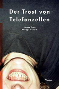 Joshua Groß / Philippe Gerlach: Der Trost von Telefonzellen