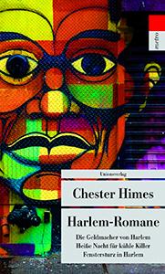 Chester Himes: Harlem Romane