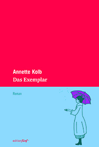 Annette Kolb: Das Exemplar