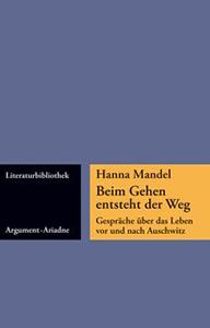 Hanna Mandel: Beim Gehen entsteht der Weg