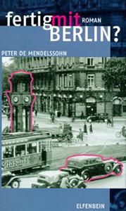 Peter de Mendelssohn: Fertig mit Berlin?