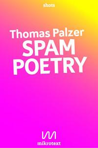Thomas Palzer: Spam Poetry