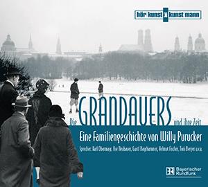 Willy Purucker: Die Grandauers und ihre Zeit