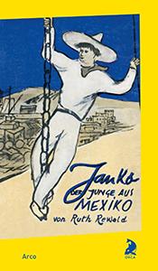 Ruth Rewald: Janko. Der Junge aus Mexiko