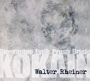 Walter Rheiner: Kokain