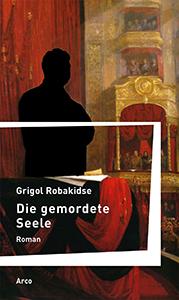Grigol Robakidse: Die gemordete Seele