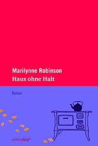 Marilynne Robinson: Haus ohne Halt