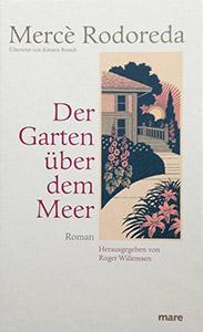 Mercè Rodoreda: Der Garten über dem Meer