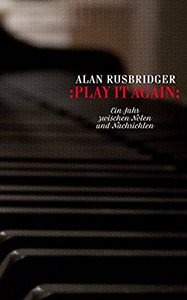 Alan Rusbridger: Play it again