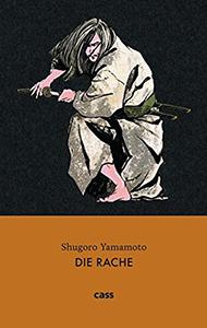Shugoro Yamamoto: Die Rache